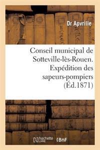 Conseil Municipal de Sotteville-Les-Rouen. Expedition Des Sapeurs-Pompiers de Sotteville-Les-Rouen