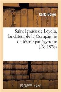 Saint Ignace de Loyola, Fondateur de la Compagnie de J�sus