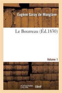 Le Bourreau. Volume 1