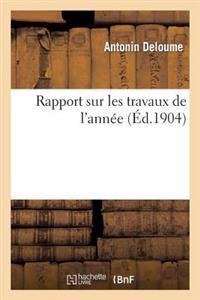 Rapport Sur Les Travaux de L'Annee