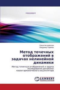 Metod Tochechnykh Otobrazheniy V Zadachakh Nelineynoy Dinamiki