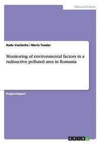 Monitoring of Environmental Factors in a Radioactive Polluted Area in Romania