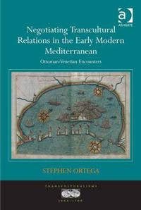 Negotiating Transcultural Relations in the Early Modern Mediterranean