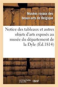 Notice Des Tableaux Et Autres Objets D'Arts Exposes Au Musee Du Departement de La Dyle