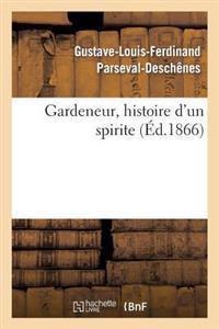 Gardeneur, Histoire D'Un Spirite