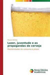 Lazer, Juventude E as Propagandas de Cerveja