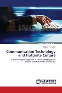 Communication Technology and Hutterite Culture
