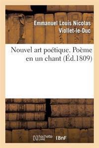 Nouvel Art Poetique. Poeme En Un Chant