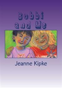 Bobbi and Me
