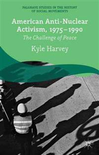 American Anti-Nuclear Activism, 1975-1990