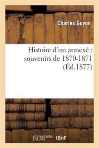 Histoire D'Un Annexe Souvenirs de 1870-1871