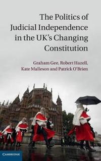 The Politics of Judicial Independence in the UK's Changing Constitution