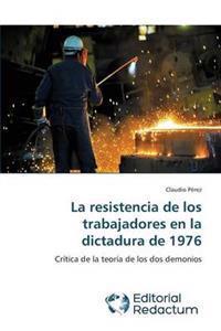 La Resistencia de Los Trabajadores En La Dictadura de 1976