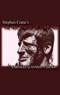 Stephen Crane's - The Red Badge of Courage - Enhanced Classroom Edition