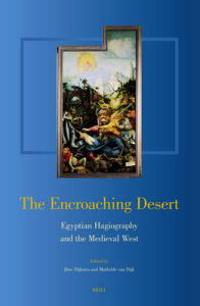 The Encroaching Desert: Egyptian Hagiography and the Medieval West