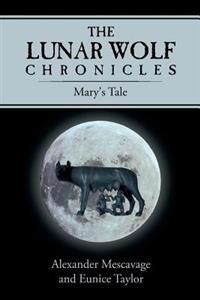 The Lunar Wolf Chronicles Mary's Tale