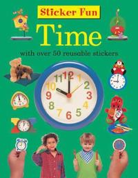 Sticker Fun: Time: With Over 50 Reusable Stickers