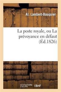 La Poste Royale, Ou La Prevoyance En Defaut