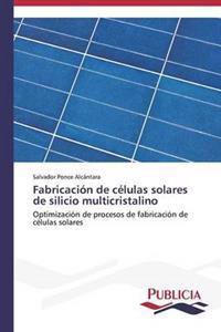 Fabricacion de Celulas Solares de Silicio Multicristalino