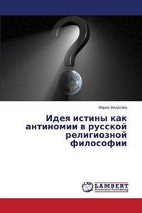 Ideya Istiny Kak Antinomii V Russkoy Religioznoy Filosofii