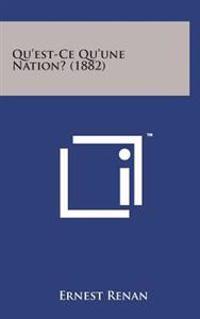 Qu'est-Ce Qu'une Nation? (1882)