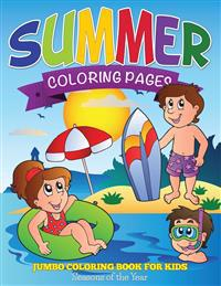 Summer Coloring Pages (Jumbo Coloring Book for Kids - Seasons of the Year)