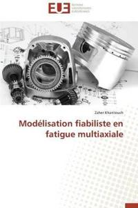 Mod�lisation Fiabiliste En Fatigue Multiaxiale