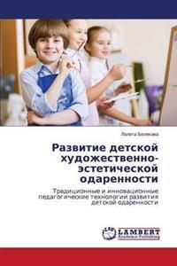 Razvitie Detskoy Khudozhestvenno-Esteticheskoy Odarennosti