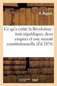 Ce Qu'a Co�t� La R�volution