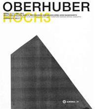 Oswald Oberhuber Hoch3 Werke / Works 1945-2012