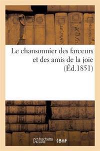 Le Chansonnier Des Farceurs Et Des Amis de la Joie. 1851