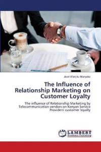 The Influence of Relationship Marketing on Customer Loyalty