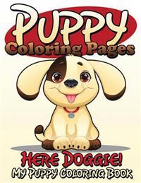 Puppy Coloring Pages (Here Doggie - My Puppy Coloring Book)