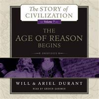 The Age of Reason Begins: A History of European Civilization in the Period of Shakespeare, Bacon, Montaigne, Rembrandt, Galileo, and Descartes: