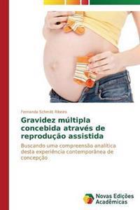 Gravidez Multipla Concebida Atraves de Reproducao Assistida