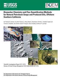 Biomarker Chemistry and Flux Quantification Methods for Natural Petroleum Seeps and Produced Oils, Offshore Southern California