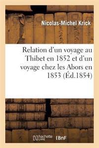 Relation D'Un Voyage Au Thibet En 1852 Et D'Un Voyage Chez Les Abors En 1853