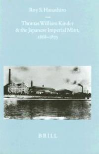 Thomas William Kinder and the Japanese Imperial Mint, 1868-1875