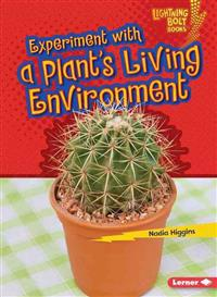 Experiment with a Plants Living Environment- Lightning Bolt Books - Plant Experiments