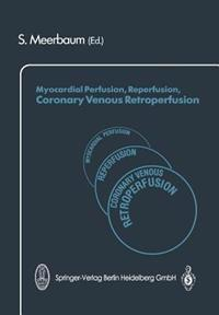 Myocardial Perfusion, Reperfusion, Coronary Venous Retroperfusion