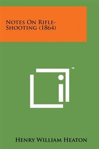 Notes on Rifle-Shooting (1864)