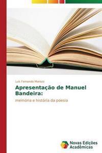 Apresentacao de Manuel Bandeira