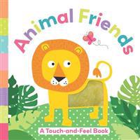 Animal Friends: A Touch-And-Feel Book
