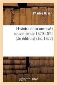 Histoire D'Un Annexe Souvenirs de 1870-1871 (2e Edition)