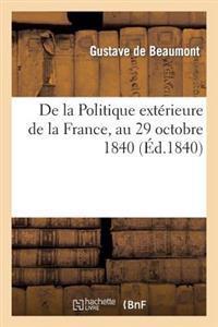 de La Politique Exterieure de La France, Au 29 Octobre 1840