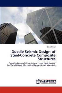 Ductile Seismic Design of Steel-Concrete Composite Structures