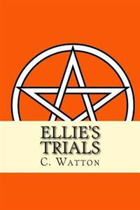 Ellie's Trials: Term 3 at St. Montague's College for Magical and Supernatural Beings