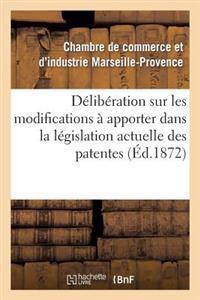 Deliberation Sur Les Modifications a Apporter Dans La Legislation Actuelle Des Patentes