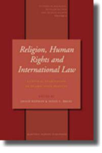Religion, Human Rights and International Law: A Critical Examination of Islamic State Practices