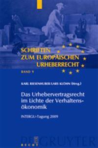 Das Urhebervertragsrecht Im Lichte Der Verhaltensökonomik: Intergu-Tagung 2009